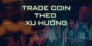 Trade coin theo xu hướng là gì?